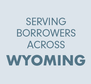Serving borrowers across Wyoming